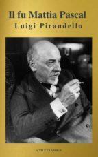 Il fu Mattia Pascal (A to Z Classics)  (ebook)