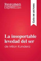 La insoportable levedad del ser de Milan Kundera (Guía de lectura) (ebook)