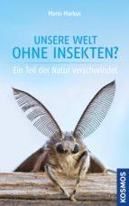 Unsere Welt ohne Insekten? (ebook)