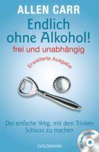 Endlich ohne Alkohol! frei und unabhängig - Erweiterte Ausgabe (ebook)
