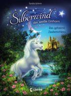 Silberwind, das weiße Einhorn 6 - Das geheime Zauberschloss (ebook)