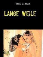 LANGE WEILE
