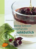 Meine liebsten Wildpflanzen - rohköstlich (ebook)