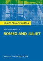 Romeo and Juliet - Romeo und Julia von Wiliam Shakespeare. Textanalyse und Interpretation mit ausführlicher Inhaltsangabe und Abituraufgaben mit Lösungen. (ebook)