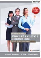 OFFICE 2013 UND WINDOWS 7 - DER SCHNELLE UMSTIEG