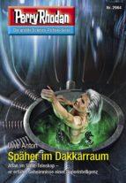 Perry Rhodan 2964: Späher im Dakkarraum (ebook)