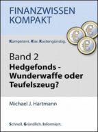 HEDGEFONDS - WUNDERMITTEL ODER TEUFELSZEUG?