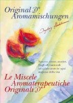 Le Miscele Aromaterapeutiche Originali (ebook)