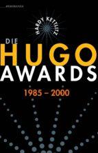 DIE HUGO AWARDS 1985-2000