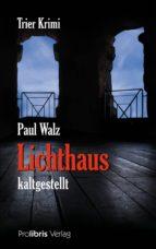 Lichthaus kaltgestellt (ebook)