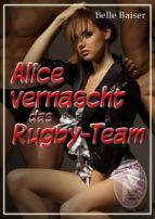 Alice vernascht das Rugby-Team (ebook)