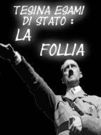Tesina Esame di Stato - La Follia (ebook)