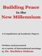 BUILDING PEACE IN THE NEW MILLENNIUM