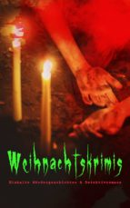 Weihnachtskrimis: Eiskalte Mördergeschichten & Detektivromane  (ebook)