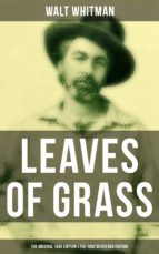 LEAVES OF GRASS (The Original 1855 Edition & The 1892 Death Bed Edition) (ebook)