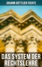 Das System der Rechtslehre (Vollständige Ausgabe) (ebook)