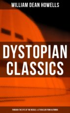 Dystopian Classics: Through the Eye of the Needle & A Traveler from Altruria (ebook)