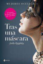 Mujeres ocultas, 1. Tras una máscara (ebook)