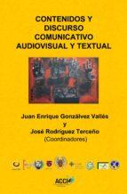 Contenidos y discurso comunicativo audiovisual y textual (ebook)