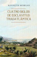 Cuatro siglos de esclavitud trasatlántica
