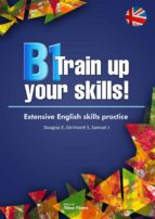 B1 Training up your skills. Extensive English skills practice (eBook)
