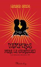 VAMPIROS PARA LA ETERNIDAD (LOS HERMANOS ARGENEAU 7)