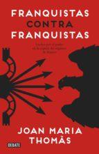 Franquistas contra franquistas (ebook)