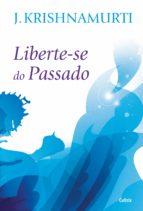 Liberte-se do Passado (ebook)