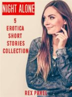 Night Alone: 5 Erotica Short Stories Collection (ebook)