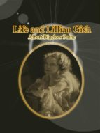 Life and Lillian Gish (ebook)