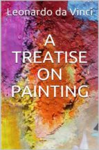 A Treatise on Painting (Illustrated) (ebook)