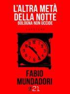 L'altra metà della notte. Bologna non uccide (ebook)