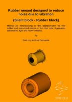 Rubber mound designed to reduce noise due to vibration (Silent block - Rubber block)