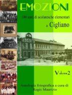 Emozioni - 100 Anni di Scuole Elementari a Cigliano Vol 2 (ebook)