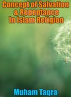 CONCEPT OF SALVATION & REPENTANCE IN ISLAM RELIGION