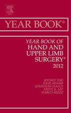 Year Book of Hand and Upper Limb Surgery 2012 - E-Book (ebook)