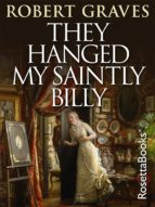 THEY HANGED MY SAINTLY BILLY