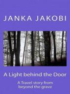 A LIGHT BEHIND THE DOOR