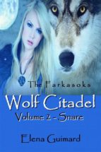 Wolf Citadel Volume 2 - Snare (ebook)
