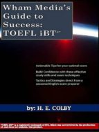 WHAM MEDIA?S GUIDE TO SUCCESS: TOEFL IBT®