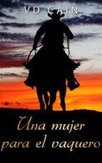 Una Mujer Para El Vaquero (ebook)