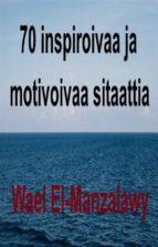 70 Inspiroivaa Ja Motivoivaa Sitaattia (ebook)