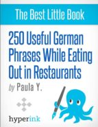250 Useful German Phrases for Eating Out in Restaurants (German Vocabulary, Usage, and Pronunciation Tips) (ebook)