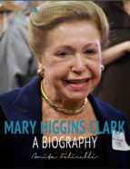 Mary Higgins Clark: A Biography (ebook)