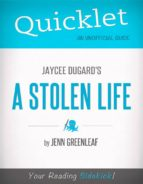 QUICKLET ON JAYCEE DUGARD'S A STOLEN LIFE (CLIFFSNOTES-LIKE SUMMARY AND ANALYSIS)