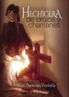 HECHICERA, de brujos y chamanes (ebook)
