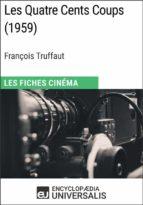 Les Quatre Cents Coups de François Truffaut (ebook)