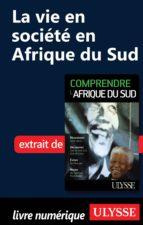 LA VIE EN SOCIÉTÉ EN AFRIQUE DU SUD