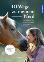 10 Wege zu meinem Pferd (ebook)