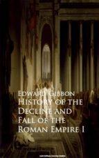 History of the Decline and Fall of the Roman Empire I (ebook)